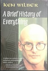 A BRIEF HISTORY OF EVERYTHING - Ken Wilber 1996
