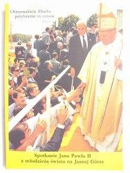SPOTKANIE JANA PAWŁA II Z MŁODZIEŻĄ ŚWIATA. JASNA GÓRA 14-16 VIII 1991 r.1991