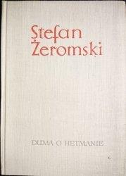 DUMA O HETMANIE - Stefan Żeromski 1966