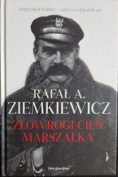 ZŁOWROGI CIEŃ MARSZAŁKA - Rafał A Ziemkiewicz 2017