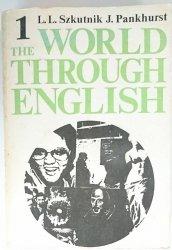 THE WORLD THROUGH ENGLISH CZĘŚĆ 1 - L. L. Szkutnik 1984