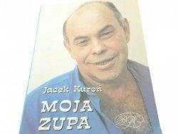 MOJA ZUPA - Jacek Kuroń