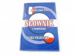SŁOWNIK FRANCUSKO-POLSKI; POLSKO-FRANCUSKI Z ROZMÓWKAMI