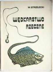 WĘDKARSTWO RZECZNE - W. Strzelecki 1985