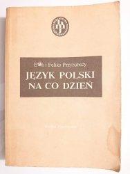 JĘZYK POLSKI NA CO DZIEŃ - Ewa i Feliks Przyłubscy 1990