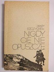 NIGDY CIĘ NIE OPUSZCZĘ - Jerzy Szczygieł 1972