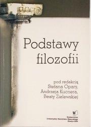 PODSTAWY FILOZOFII - red. Stefan Opara 2003