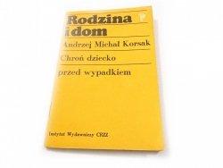 RODZINA I DOM. CHROŃ DZIECKO PRZED WYPADKIEM 1975