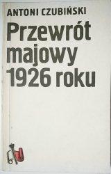 PRZEWRÓT MAJOWY 1926 ROKU - Antoni Czubiński 1989