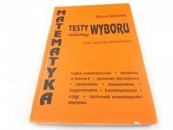 MATEMATYKA. TESTY WYBORU WIELOKROTNEGO - Wdowiak
