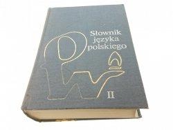 SŁOWNIK JĘZYKA POLSKIEGO TOM II L-P 1984