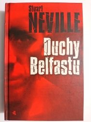 DUCHY BELFASTU - Stuart Neville 2012