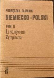 PODRĘCZNY SŁOWNIK NIEMIECKO-POLSKI TOM II LEISTUNGSNORM-ZYTOPLASMA