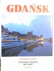 GDAŃSK. ARCHITEKTURA I HISTORIA 997-1997 - Stanisław Klimek