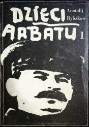 DZIECI ARBATU TOM 1 - Anatolij Rybakow 1989