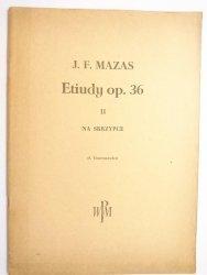 J. F. MAZAS. ETIUDY OP. 36 ZESZYT II NA SKRZYPCE - Tawroszewicz 1958