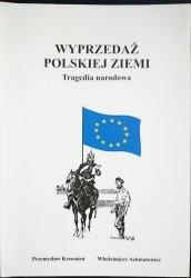 WYPRZEDAŻ POLSKIEJ ZIEMI. TRAGEDIA NARODOWA 1997