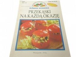 PRZEKĄSKI NA KAŻDĄ OKAZJĘ - Elżbieta Kotarska 1997