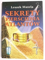 SEKRETY PIERŚCIENIA ATLANTÓW - Leszek Matela 2002