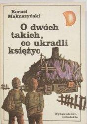 O DWÓCH TAKICH, CO UKRADLI KSIĘŻYC - Kornel Makuszyński 1982