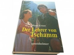 DER LEHRER VON TSCHAMM - Hans Ernst 1999