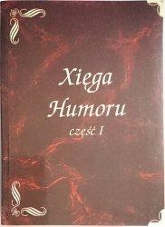 XIĘGA HUMORU CZĘŚĆ 1 - Marek Skierkowski, Dorota Skierkowska 2004