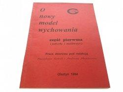 O NOWY MODEL WYCHOWANIA CZĘŚĆ PIERWSZA (1994)