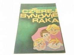 CZTEREJ SYNOWIE RAKA - Tadeusz Stępowski (II 1986)
