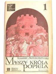 MYSZY KRÓLA POPIELA CZĘŚĆ 1 - Walery Przyborowski 1985