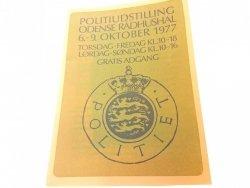 POLITIUDSTILLING ODENSE RADHUSHAL 6-9 OKTOBER 1977