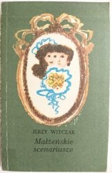 MAŁŻEŃSKIE SCENARIUSZE - Jerzy Witczak 1985