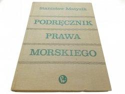 PODRĘCZNIK PRAWA MORSKIEGO - Stanisław Matysik '67