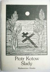 ŚLADY - Piotr Kotow 1986