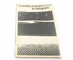 TECHNIKA POWIĘKSZANIA W FOTOGRAFII - T. Klimecki