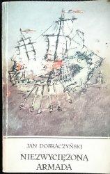 NIEZWYCIĘŻONĄ ARMADA - Jan Dobraczyński 1984