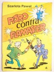 PIÓRO CONTRA FLAMASTER - Szarlota Pawel 1985
