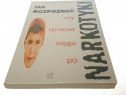 JAK ROZPOZNAĆ CZY DZIECKO SIĘGA PO NARKOTYKI 1993