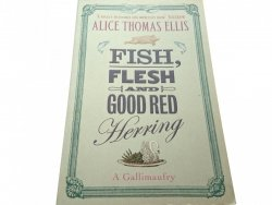 FISH, FLESH AND GOOD RED HERRING - A. T Ellis 2004