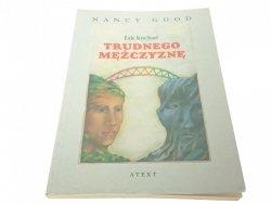 JAK KOCHAĆ TRUDNEGO MĘŻCZYZNĘ - Nancy Good 1995