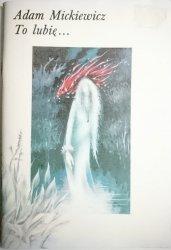 TO LUBIĘ... - Adam Mickiewicz 1984