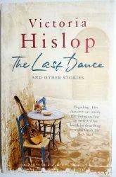 THE LAST DANCE - Victoria Hislop 2013