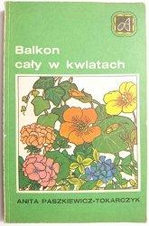 BALKON CAŁY W KWIATACH - Anita Paszkiewicz-Tokarczyk 1987
