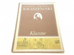KLASZTOR - Józef Ignacy Kraszewski (1986)
