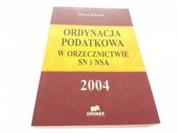 ORDYNACJA PODATKOWA W ORZECZNICTWIE SN i NSA 2004