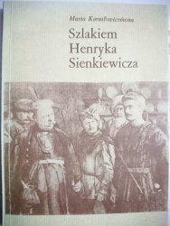 SZLAKIEM HENRYKA SIENKIEWICZA Korniłowiczówna 1984