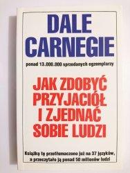 JAK ZDOBYĆ PRZYJACIÓŁ I ZJEDNAĆ SOBIE LUDZI - Dale Carnegie 1981
