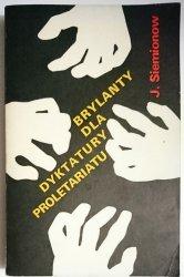 BRYLANTY DLA DYKTATURY PROLETARIATU - Siemionow