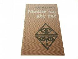 MODLIĆ SIĘ ABY ŻYĆ - Rene Voillaume (1987)