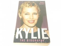 KYLIE. THE BIOGRAPHY - Sean Smith 2006