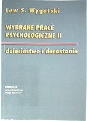 WYBRANE PRACE PSYCHOLOGICZNE II DZIECIŃSTWO I DORASTANIE - Lew S. Wygotski 2002